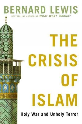 "The Crisis of Islam[""Holy War and Unholy Terror""]"