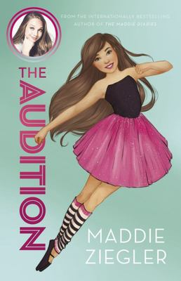 The Audition (Maddie Ziegler Presents #1)