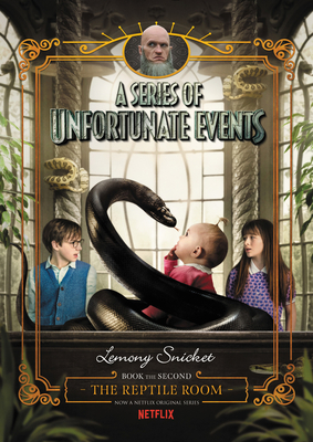 The Reptile Room (A Series of Unfortunate Events #2) - Netflix Tie-in Edition