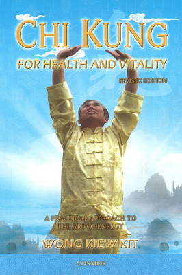 "Chi Kung for Health and Vitality[""A Practical Approach to the Art of Energy""]"