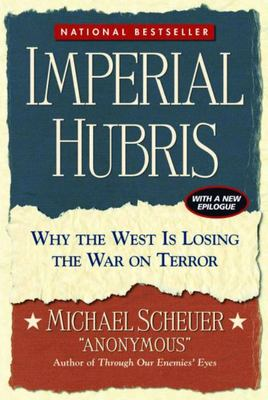 "Imperial Hubris[""Why the West Is Losing the War on Terror""]"