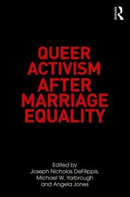 Queer Activism after Marriage Equality