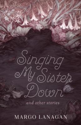 Singing My Sister Down and Other Stories