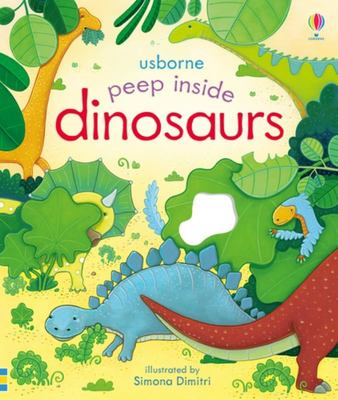 Peep Inside Dinosaurs (Lift-the-Flap Board Book)