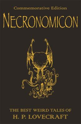 Necronomicon: The Best Weird Fiction of H.P. Lovecraft: Necronomicon