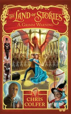 A Grimm Warning (Land of Stories #3 PB)