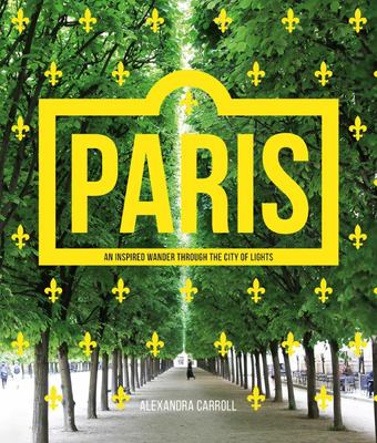 Paris: A Handbook to One of the Most Amazing Destinations