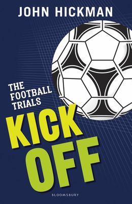 Kick Off (The Football Trials #1) (Dyslexia Friendly)