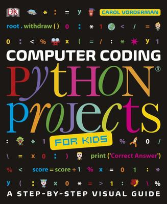 Computer Coding: Python Projects for Kids
