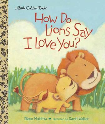 LGB How Do Lions Say I Love You? (Little Golden Book)