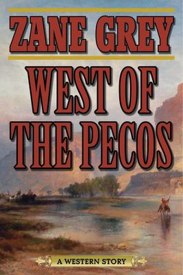 "West of the Pecos[""A Western Story""]"