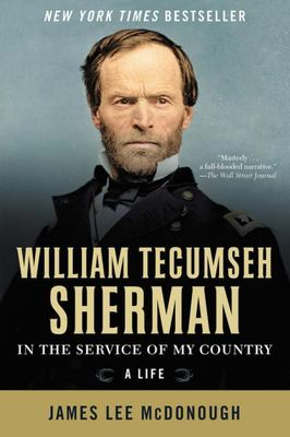 William Tecumseh Sherman - In the Service of My Country - A Life