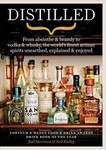 Distilled : From Absinthe & Brandy to Vodka & Whisky, the World's Finest Artisan Spirits Unearthed, Explained & Enjoyed
