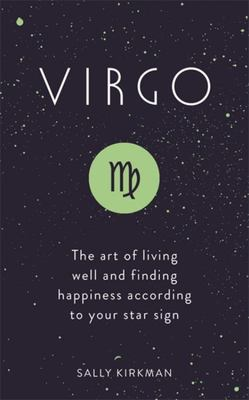 Virgo  The Art of Living Well and Finding Happiness According to Your Star Sign