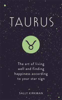 Taurus  The Art of Living Well and Finding Happiness According to Your Star Sign