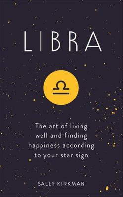 Libra  The Art of Living Well and Finding Happiness According to Your Star Sign