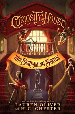 The Screaming Statue (Curiosity House #2)