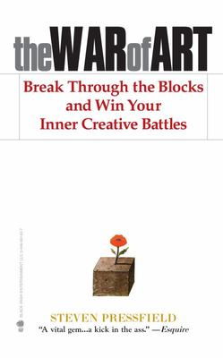 War of Art: Break Through the Blocks and Win Your Inner Creative Battles NA