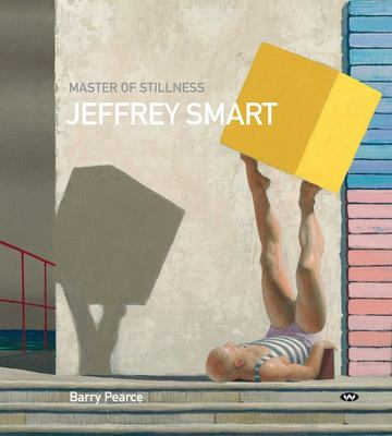 Master of Stillness: Jeffrey Smart