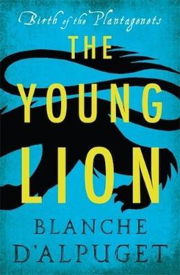 The Young Lion - Birth of the Plantagenets