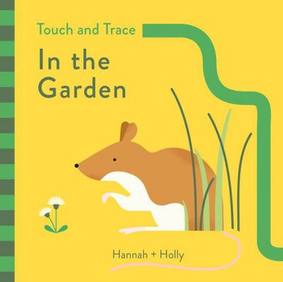 In the Garden (Hannah + Holly Touch and Trace)