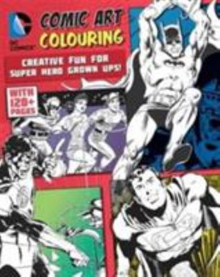 DC Comics Comic Art Colouring for Male FansCreative Fun for Super Hero Grown Ups!