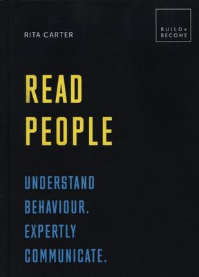 Read People: Understand behaviour. Expertly communicate.: 20 thought-provoking lessons (BUILD+BECOME)