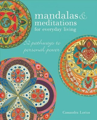 "Mandalas and Meditations for Everyday Living[""52 Pathways to Personal Power""]"