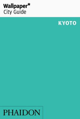 Kyoto 2016 Wallpaper City Guide