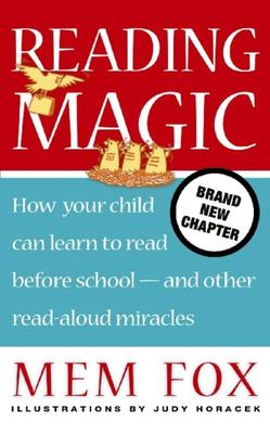 Reading Magic: How Your Child Can Learn to Read Before School - and Other Read-aloud Miracles