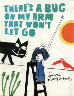 There's a Bug on My Arm That Won't Let Go (PB)
