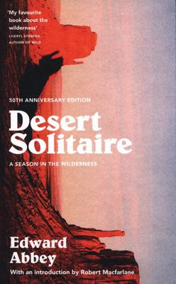 Desert Solitaire: A Season in the Wilderness