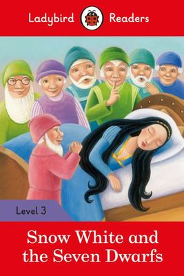 Snow White and the Seven Dwarfs, (Ladybird Reader: Level 3)