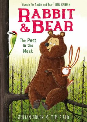 The Pest in the Nest (#2 Rabbit and Bear)