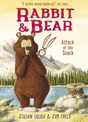 Attack of the Snack (Rabbit and Bear #3) HB