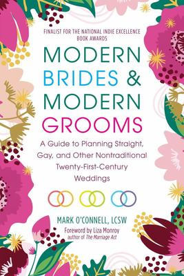 "Modern Brides and Modern Grooms[""A Guide to Planning Straight, Gay, and Other Nontraditional Twenty-First-Century Weddings""]"