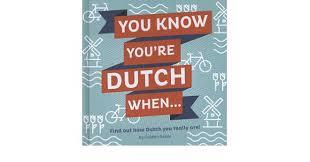 You Know You're Dutch When...