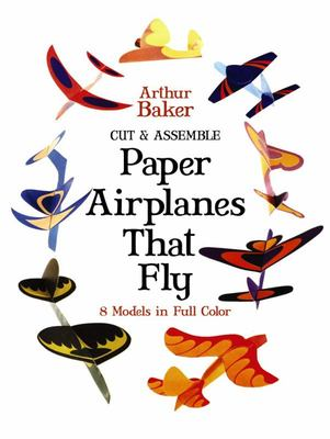 Cut and Assemble Paper Airplanes That Fly : 8 Models in Full Color
