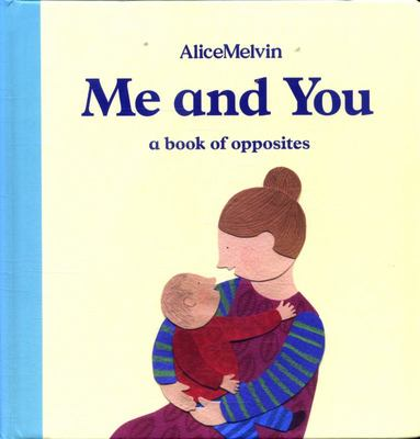 Me and You:A Book of Opposites