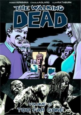 Walking Dead Vol. 13: Too Far Gone