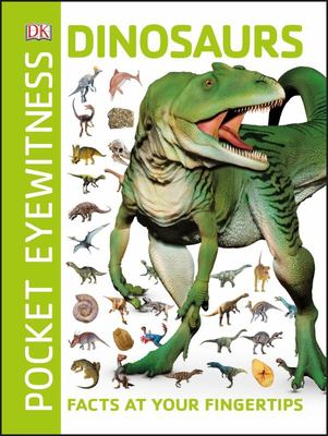 Dinosaurs: Facts at Your Fingertips (Pocket Eyewitness)