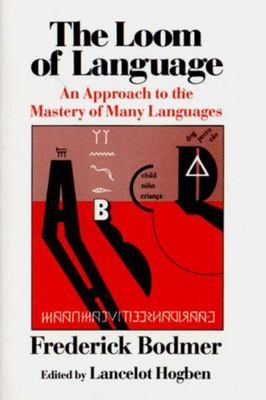 "The Loom of Language[""An Approach to the Mastery of Many Languages""]"