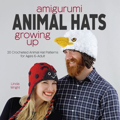 "Amigurumi Animal Hats Growing Up[""20 Crocheted Animal Hat Patterns for Ages 6-Adult""]"