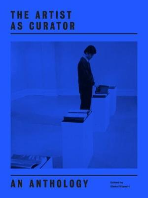 The Artist As Curator - An Anthology