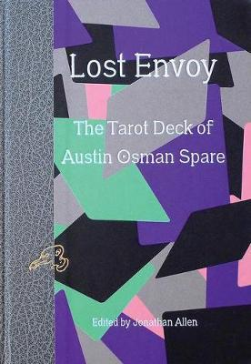 Lost Envoy - The Tarot Deck of Austin Osman Spare