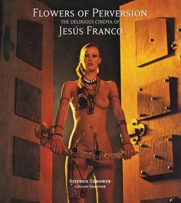 Flowers of Perversion - The Delirious Cinema of Jesús Franco