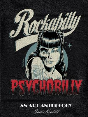 Rockabilly / Psychobilly - An Art Anthology