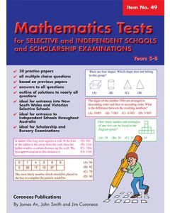Mathematics Tests For Selective And Independent Schools And For Scholarship Examinations (Basic Skills No. 49) Yrs 5 - 8 (NZ Yrs 6-9)