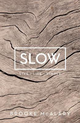 Slow: Live Life Simply