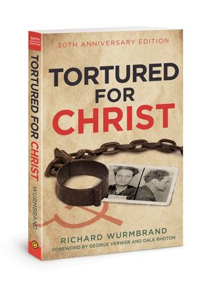 Tortured for Christ 50th Anniversary Edition